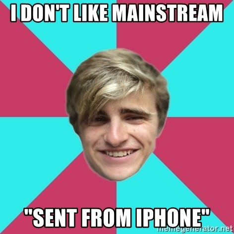 "George is too Mainstream. - I don't like mainstream ""sent from Iphone"""