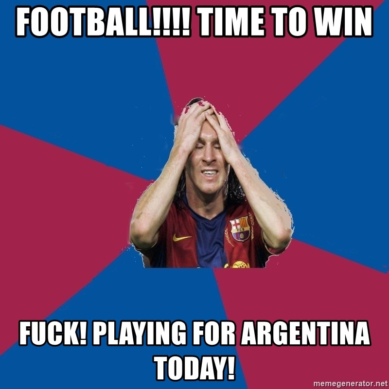 Lionel Messi Problems - Football!!!! Time to win fuck! Playing for argentina today!