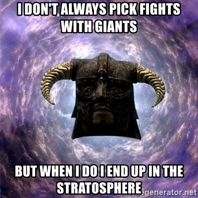 Skyrim - i don't always pick fights with giants but when i do i end up in the stratosphere