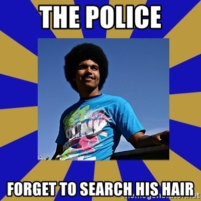 Afro Joel - the police forget to search his hair