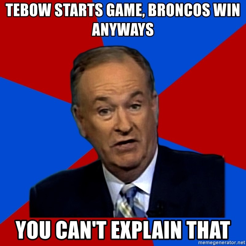 Bill O'Reilly Proves God - tebow starts game, broncos win anyways you Can't Explain that