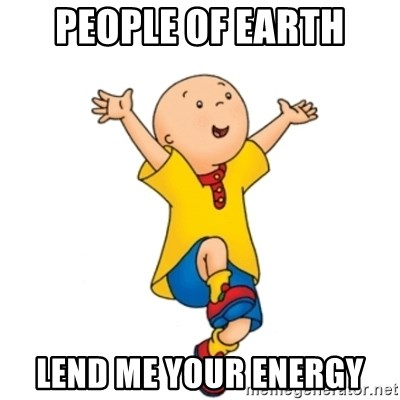 caillou - People of earth lend me your energy