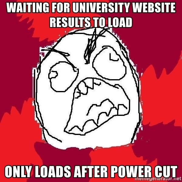 Rage FU - waiting for university website results to load Only loads after power cut