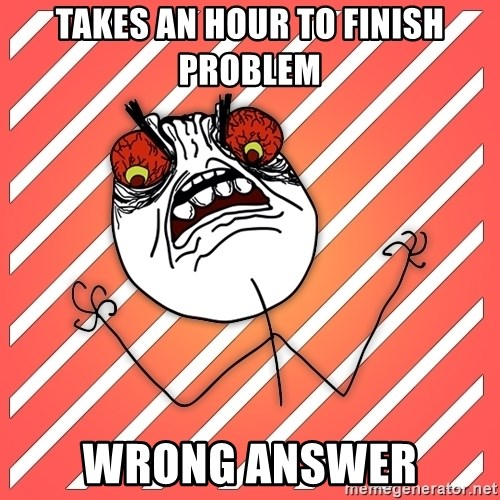 iHate - takes an hour to finish problem wrong answer