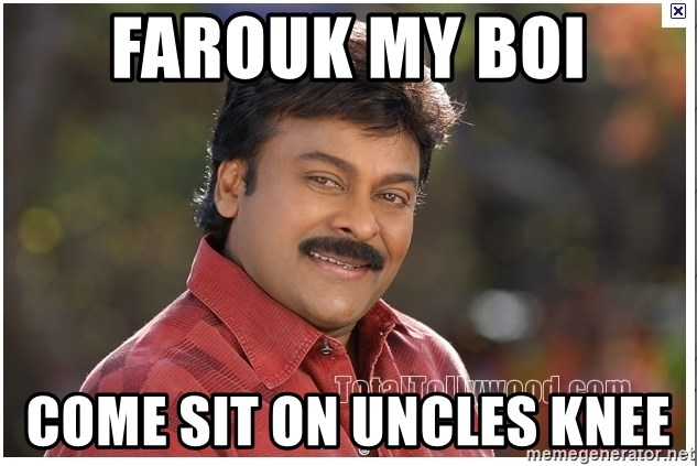 Typical Indian guy - Farouk my boi come sit on uncles knee