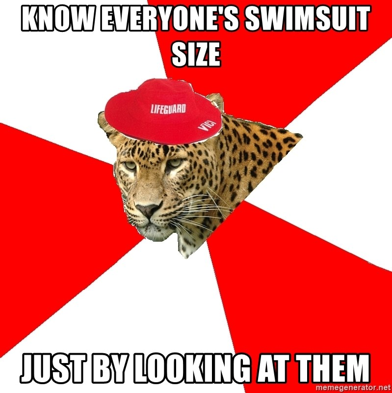 Lifegaurd Leopard - know everyone's swimsuit size just by looking at them