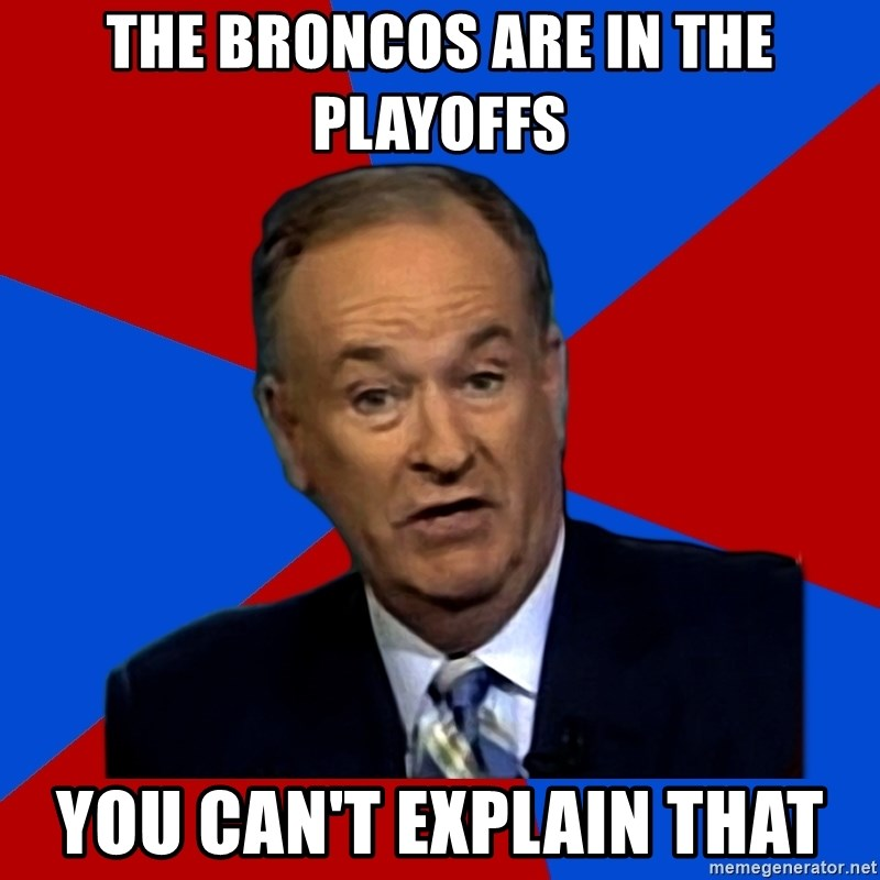Bill O'Reilly Proves God - The broncos are in the playoffs you can't explain that