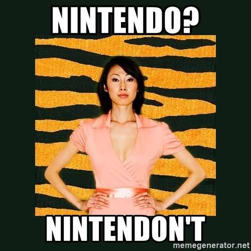 Tiger Mom - Nintendo? Nintendon't