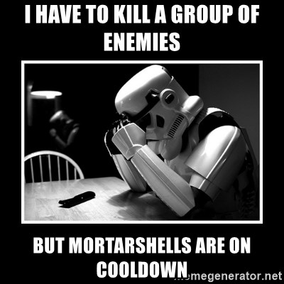 Sad Trooper - I have to kill a group of enemies but mortarshells are on cooldown