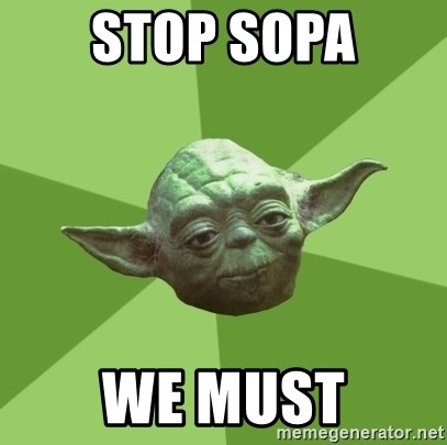 Advice Yoda Gives - Stop sopa We must
