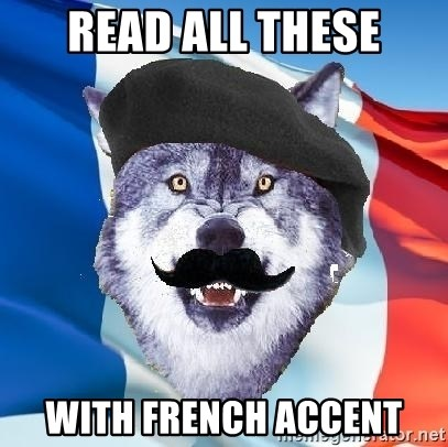 Monsieur Le Courage Wolf - read all these with french accent