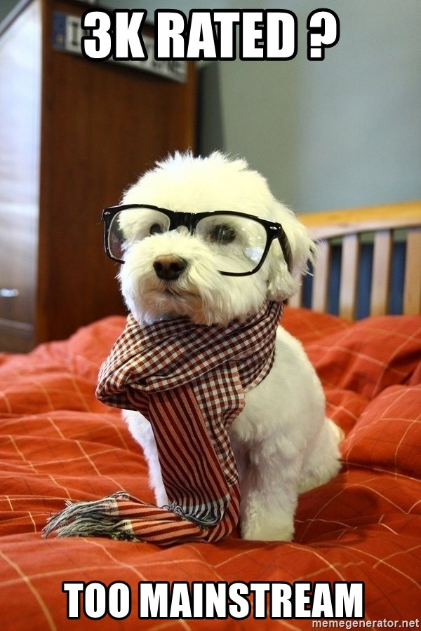 hipster dog - 3k Rated ?  TOO Mainstream