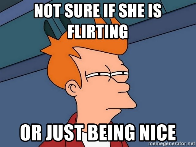 Futurama Fry - Not sure if She is flirting or just being nice