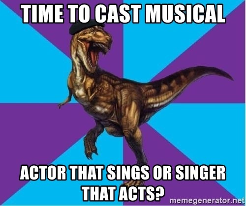 Dinosaur Director - Time to cast musical Actor that sings or Singer that acts?