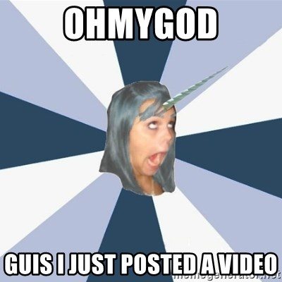 Annoying Tumblr girls - OHMYGOD GUIS I JUST POSTED A VIDEO