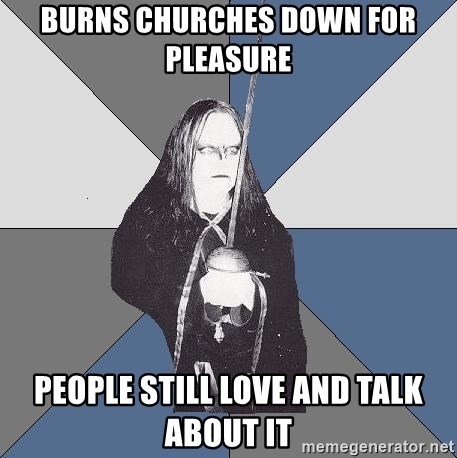 Black Metal Sword Kid - burns churches down for pleasure people still love and talk about it