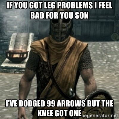 skyrim whiterun guard - If you got leg problems I feel bad for you son I've dodged 99 arrows but the knee got one