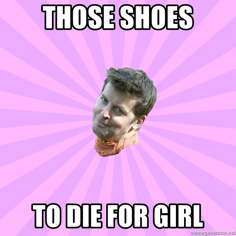 Sassy Gay Friend - Those shoes to die for girl
