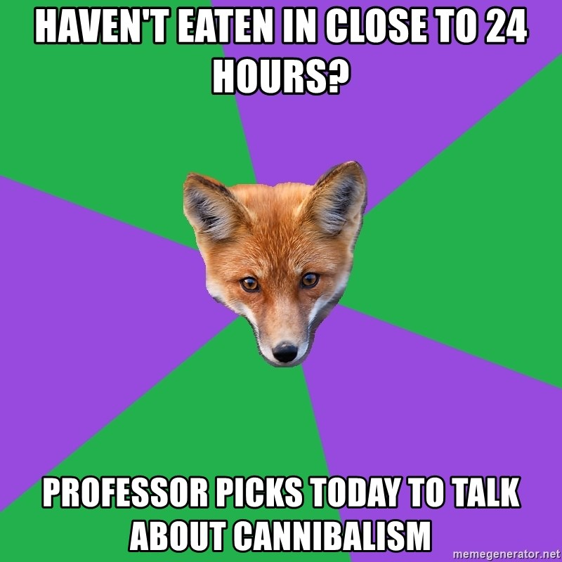 Haven't eaten in close to 24 hours? Professor picks today to talk