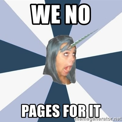 Annoying Tumblr girls - WE NO PAGES FOR IT
