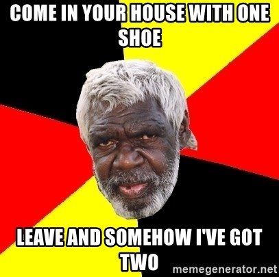 Abo - Come IN Your house with one shoe leave and somehow I've got two