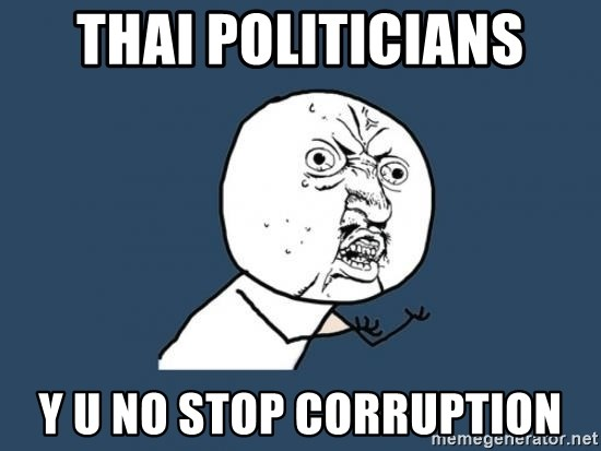 Y U no listen? - thai politicians y u no stop corruption