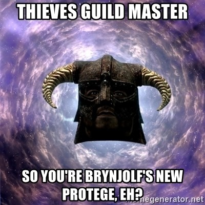 Skyrim - thieves guild master so you're brynjolf's new protege, eh?