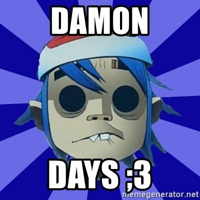Typical Gorillaz-Fan - Damon Days ;3