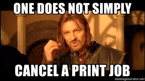 Lord Of The Rings Boromir One Does Not Simply Mordor - ONE DOES NOT SIMPLY CANCEL A PRINT JOB