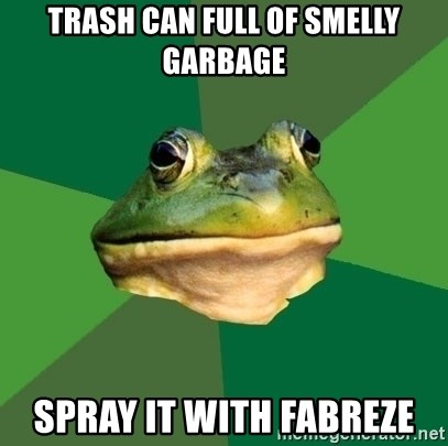 Foul Bachelor Frog - Trash can full of smelly garbage spray it with fabreze