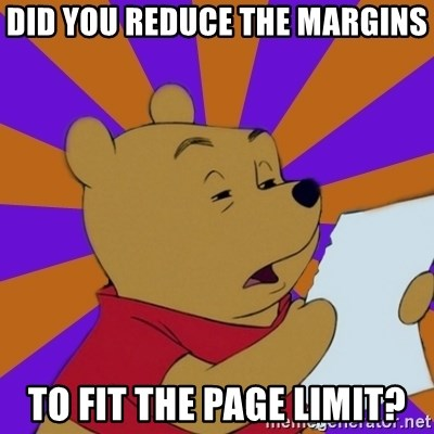 Skeptical Pooh - did you reduce the margins to fit the page limit?