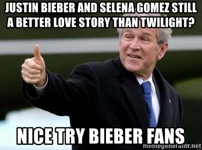 nice try bush bush - Justin bieber and selena gomez still a better love story than twilight? nice try bieber fans