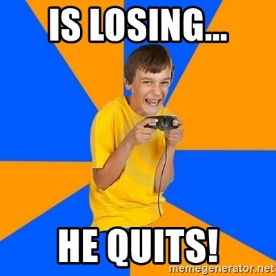 Annoying Gamer Kid - Is losing... he quits!
