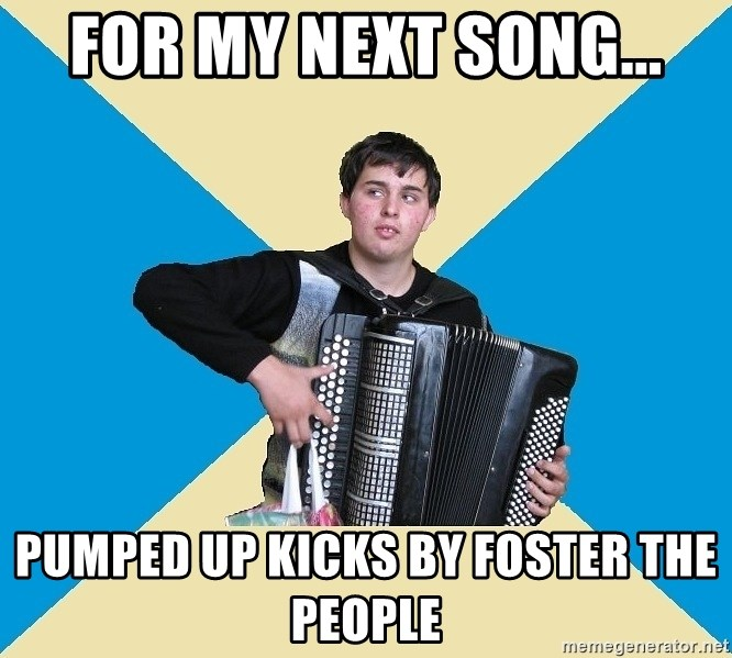 X The Musical Student X - for my next song... pumped up kicks by foster the people