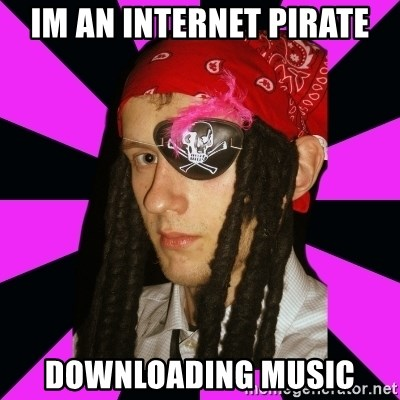 im an internet pirate downloading music - Bavo the Pirate | Meme