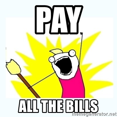 All the things - PAY ALL THE BILLS