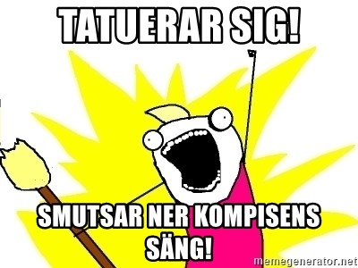 X ALL THE THINGS - Tatuerar sig! smutsar ner kompisens säng!
