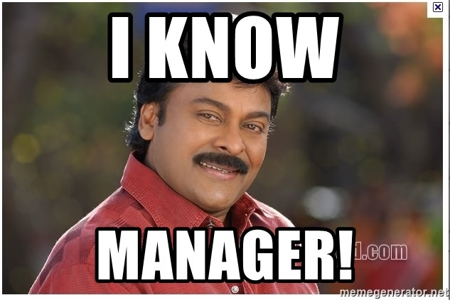 Typical Indian guy - I know manager!