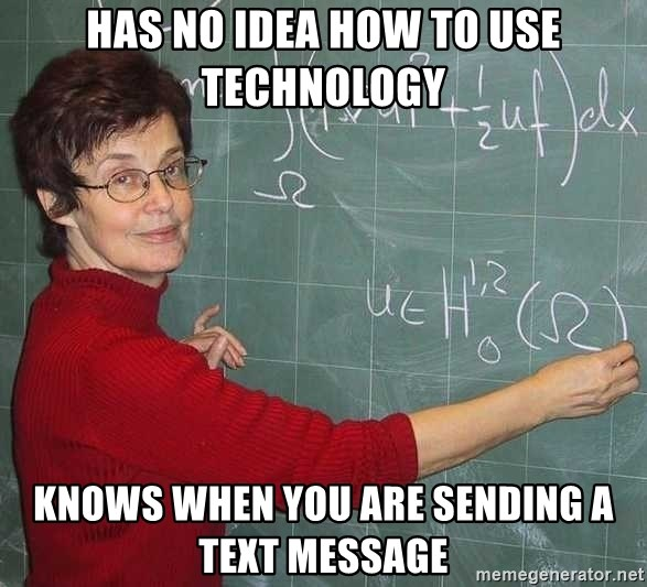 drunk Teacher - HAS NO IDEA HOW TO USE TECHNOLOGY KNOWS WHEN YOU ARE SENDING A TEXT MESSAGE