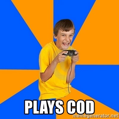 Annoying Gamer Kid - plays cod