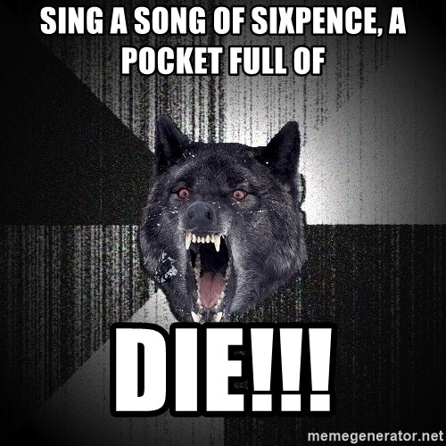 Insanity Wolf - Sing a Song of sixpence, a pocket full of die!!!