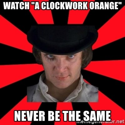 "Cynical animeshniki - watch ""a clockwork orange"" never be the same"