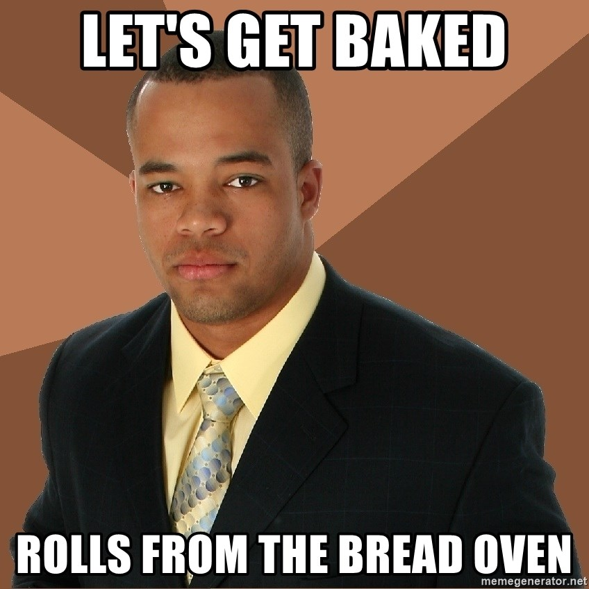 Successful Black Man - let's get baked rolls from the bread oven