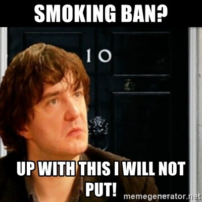 If Bernard Black was PM - Smoking ban? up with this i will not put!