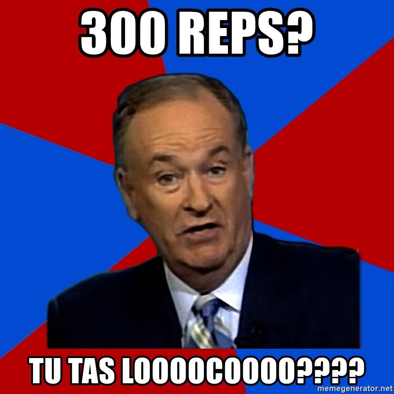 Bill O'Reilly Proves God - 300 reps? tu tas loooocoooo????