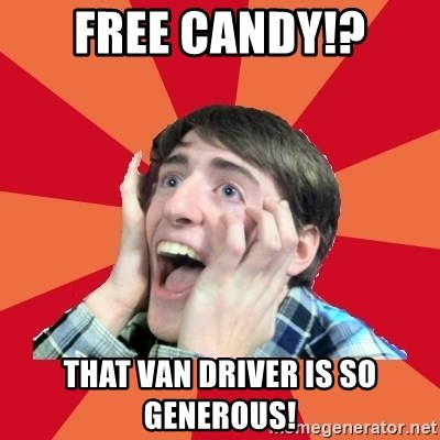 Super Excited - Free candy!? that van driver is so generous!