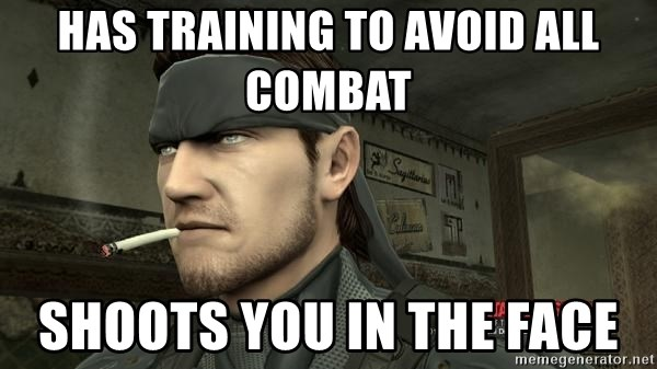 Has Training To Avoid All Combat Shoots You In The Face