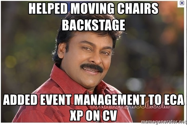 Typical Indian guy - Helped Moving Chairs Backstage Added Event Management to ECA XP on CV