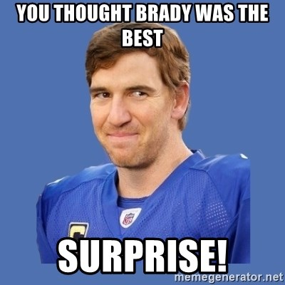 Eli troll manning - you thought brady was the best surprise!