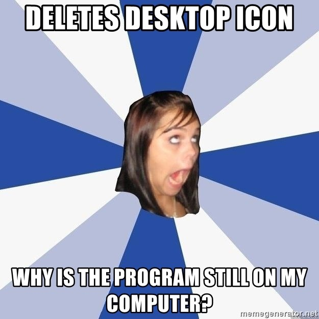Annoying Facebook Girl - DeLetes desktop icon Why is the program still on my computer?